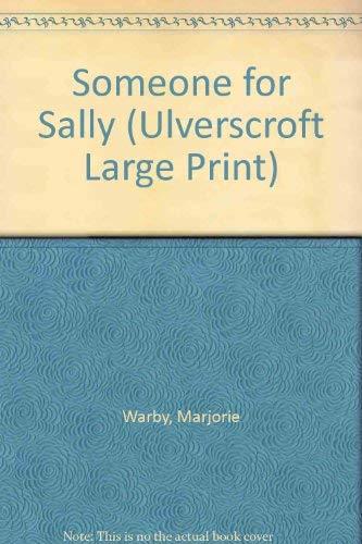 9780708925621: Someone For Sally (U) (Ulverscroft Large Print Series)