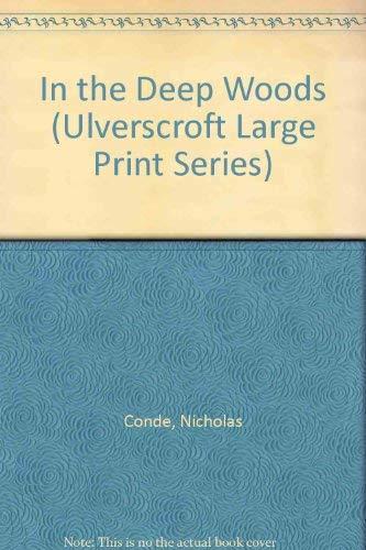 9780708925683: In The Deep Woods (U) (Ulverscroft Large Print Series)