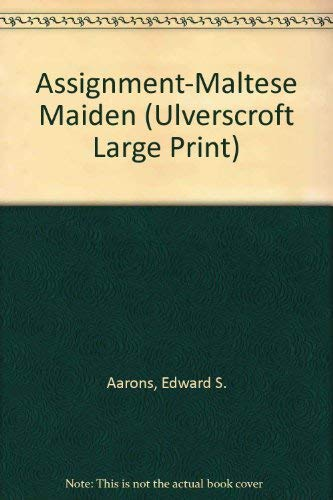 Assignment Maltese Maiden (U) (Ulverscroft Large Print Series): Aarons, Edward S.