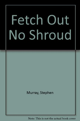 9780708927311: Fetch Out No Shroud