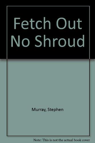 9780708927311: Fetch Out No Shroud