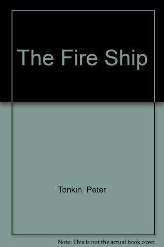 The Fire Ship: Tonkin, Peter