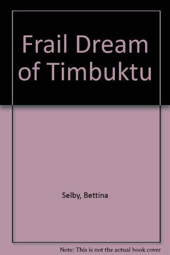 Frail Dream of Timbuktu: Bettina Selby