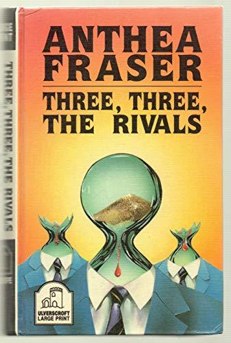 9780708929841: Three, Three, the Rivals (Ulverscroft General Series/Large Print)