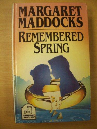 Remembered Spring: Maddocks, Margaret