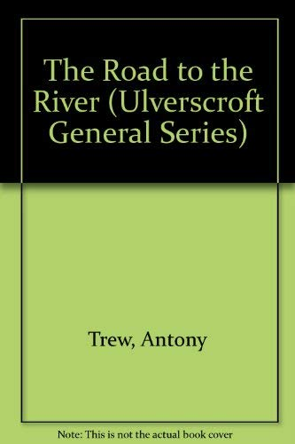 9780708930878: The Road to the River (Ulverscroft General Series)