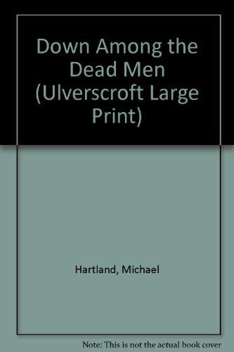 9780708930922: Down Among the Dead Men (Ulverscroft Large Print)