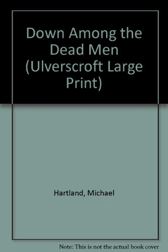 9780708930922: Down Among the Dead Men (Ulverscroft Large Print)