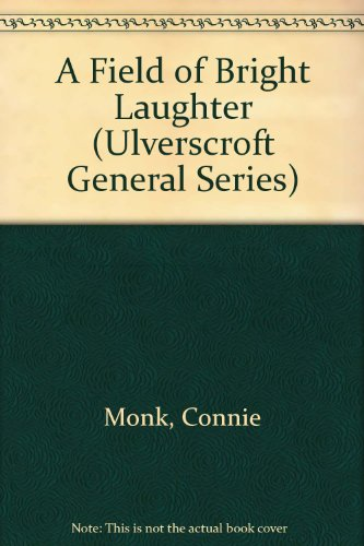 9780708931165: A Field of Bright Laughter (Ulverscroft General Series)