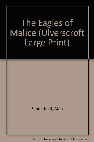 9780708931196: The Eagles Of Malice (U) (Ulverscroft Large Print Series)