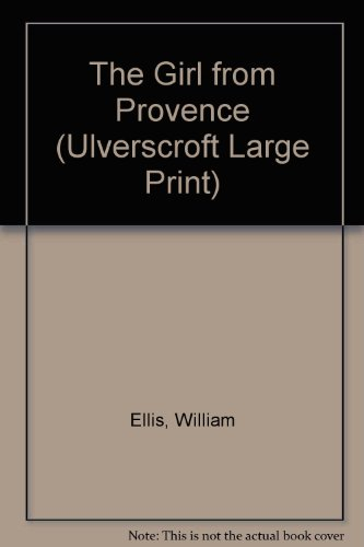 9780708931639: The Girl From Provence (U) (Ulverscroft Large Print Series)