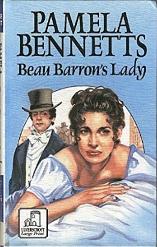 Beau Barron's Lady (Ulverscroft Large Print Series): Bennetts, Pamela