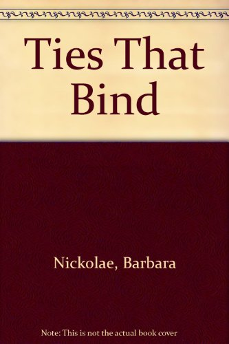 THE TIES THAT BIND: BARBARA NICKOLAE