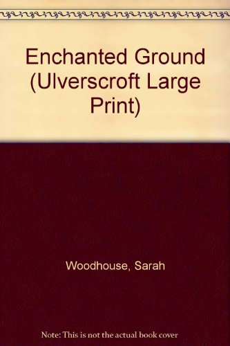 9780708932148: Enchanted Ground (Ulverscroft Large Print)