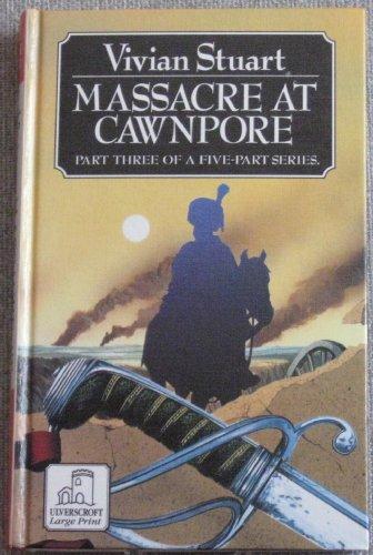 9780708932292: Massacre At Cawnpore : (Sheridan Vol 3) (Ulverscroft Large Print Series)