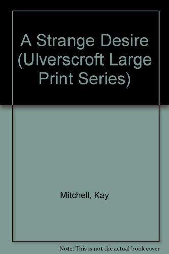 9780708932445: A Strange Desire (Ulverscroft Large Print Series)