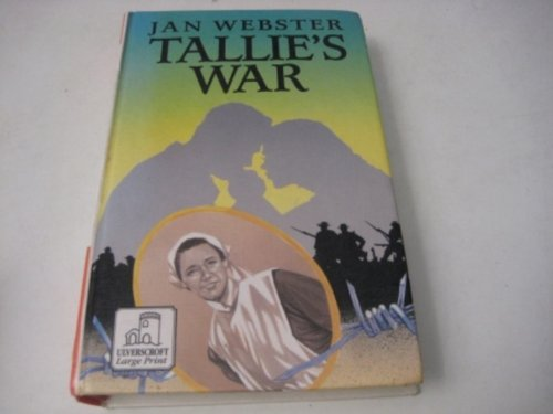 Tallie's War (Ulverscroft Large Print Series): Webster, Jan
