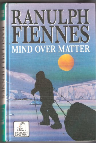 9780708933107: Mind Over Matter: Epic Crossing of the Antarctic Continent