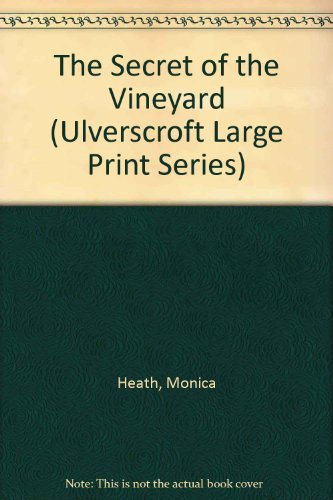 The Secret Of The Vineyard (U) (Ulverscroft Large Print Series): Heath, Monica