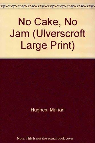 9780708934166: No Cake, No Jam (U) (Ulverscroft Large Print Series)
