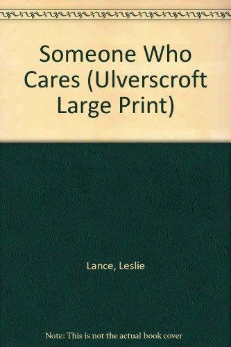 9780708934326: Someone Who Cares (U) (Ulverscroft Large Print Series)