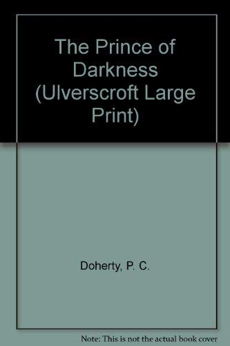 9780708934821: The Prince of Darkness (Ulverscroft Large Print)