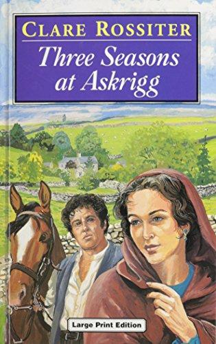 Three Seasons At Askrigg (U) (Ulverscroft Large Print Series): Rossiter, Clare