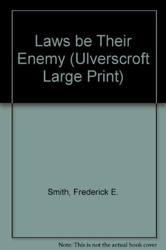 9780708935095: Laws be Their Enemy (Ulverscroft Large Print)