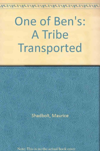 One of Ben's: A Tribe Transported (0708935265) by Shadbolt, Maurice