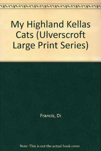 My Highland Kellas Cats (Ulverscroft Large Print Series) (0708935397) by Francis, Di