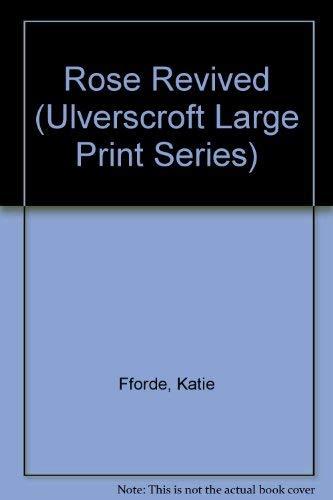 9780708936443: The Rose Revived (U) (Ulverscroft Large Print Series)