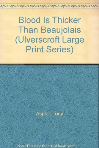 9780708936788: Blood Is Thicker Than Beaujolais (U) (Ulverscroft Large Print Series)