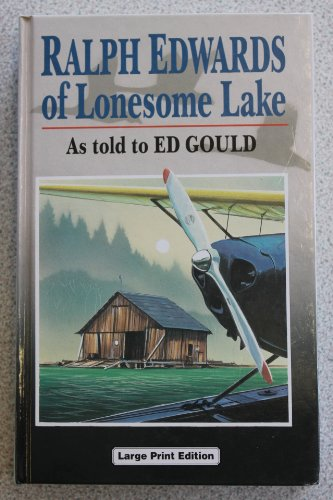 Ralph Edwards Of Lonesome Lake (U) (Ulverscroft Large Print Series): Gould, Ed