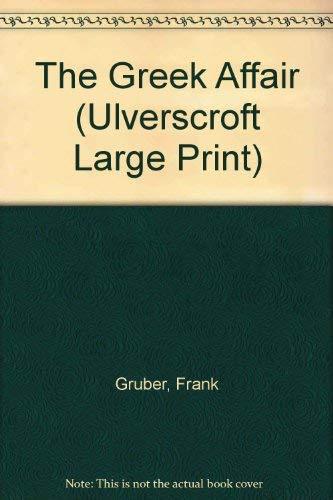 The Greek Affair (U) (Ulverscroft Large Print: Frank Gruber