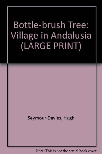 9780708937969: Bottle-brush Tree: Village in Andalusia