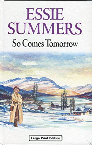 So Comes Tomorrow (Ulverscroft Large Print): Essie Summers