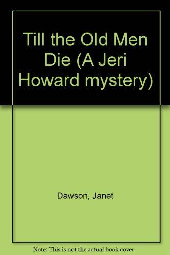 9780708938423: Till the Old Men Die (A Jeri Howard Mystery)