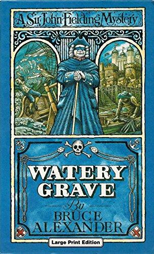 Watery Grave (U) (A Sir John Fielding mystery): Bruce Alexander