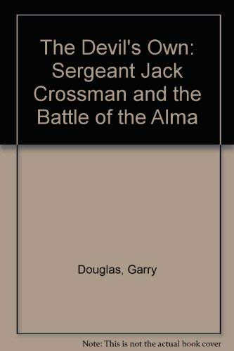 9780708940006: The Devil's Own: Sergeant Jack Crossman and the Battle of the Alma