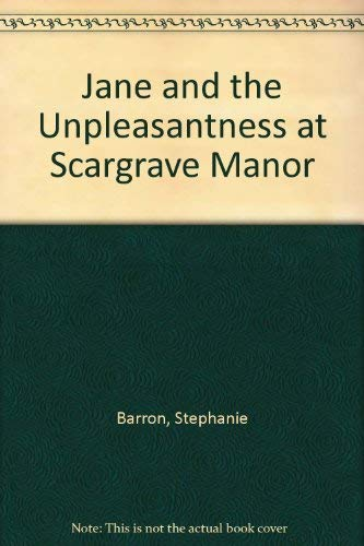 Jane and the Unpleasantness at Scargrave Manor (0708940323) by Stephanie Barron