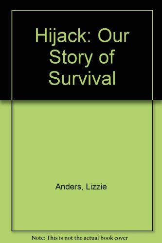 Hijack: Our Story of Survival: Anders, Lizzie and