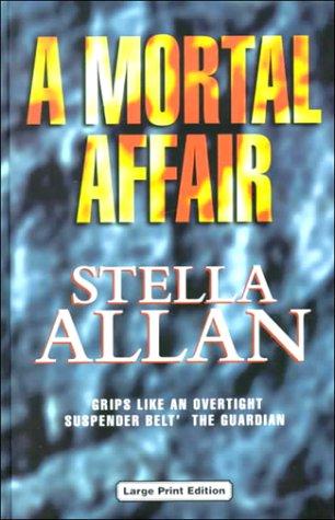 A Mortal Affair (Ulverscroft Large Print Series): Allan, Stella