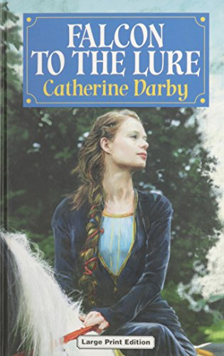 Falcon To The Lure: Darby, Catherine