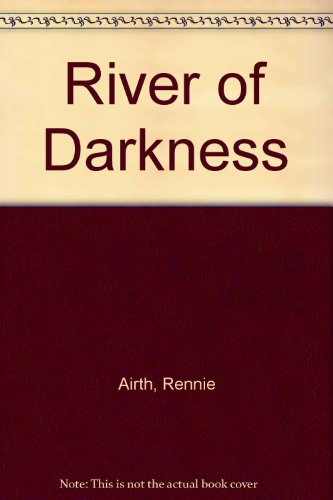 River of Darkness (Signed First Edition): Rennie Airth