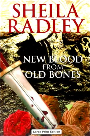New Blood From Old Bones (Ulverscroft Large Print Series): Radley, Sheila