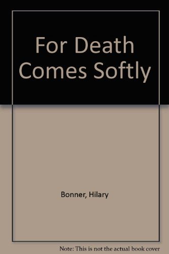 9780708942017: For Death Comes Softly