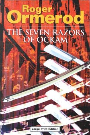 The Seven Razors of Ockam: Roger Ormerod