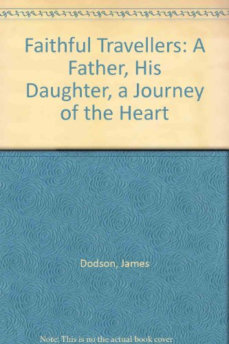 9780708943991: Faithful Travellers: A Father, His Daughter, a Journey of the Heart