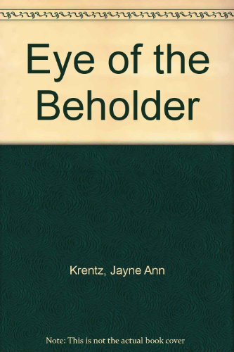 Eye of the Beholder: Krentz, Jayne Ann