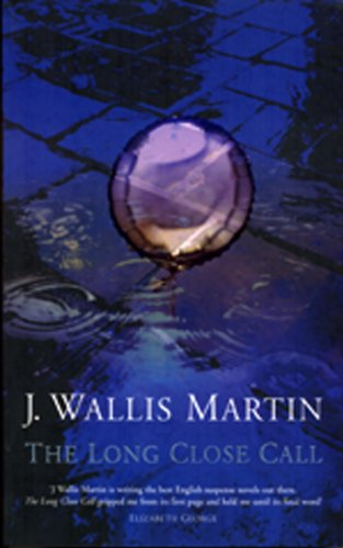 The Long Close Call (Signed First Edition): J. Wallis Martin